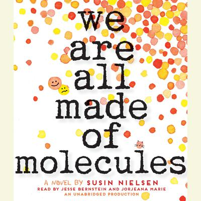 We Are All Made of Molecules Audiobook, by Susin Nielsen
