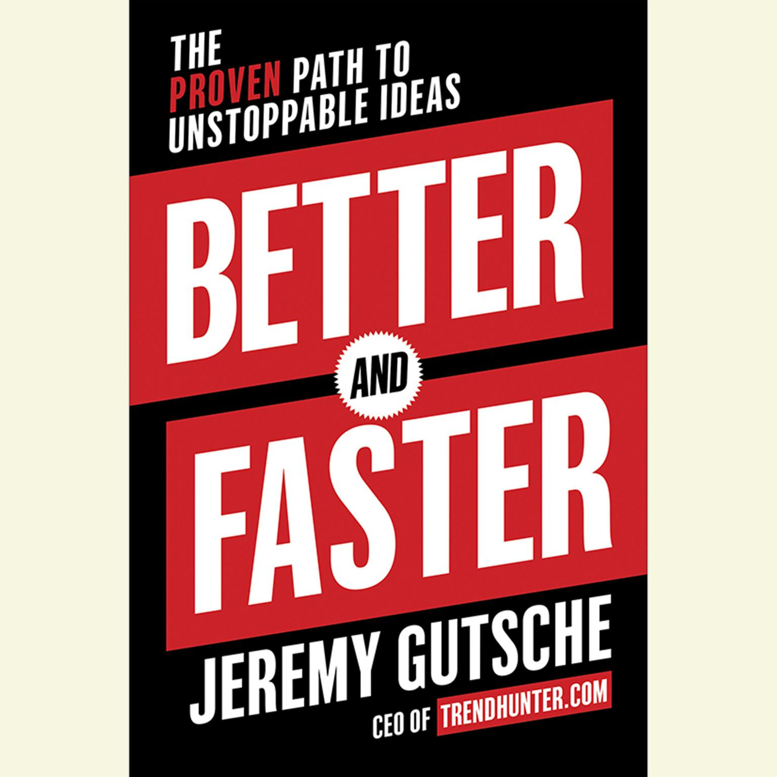 Printable Better and Faster: The Proven Path to Unstoppable Ideas Audiobook Cover Art