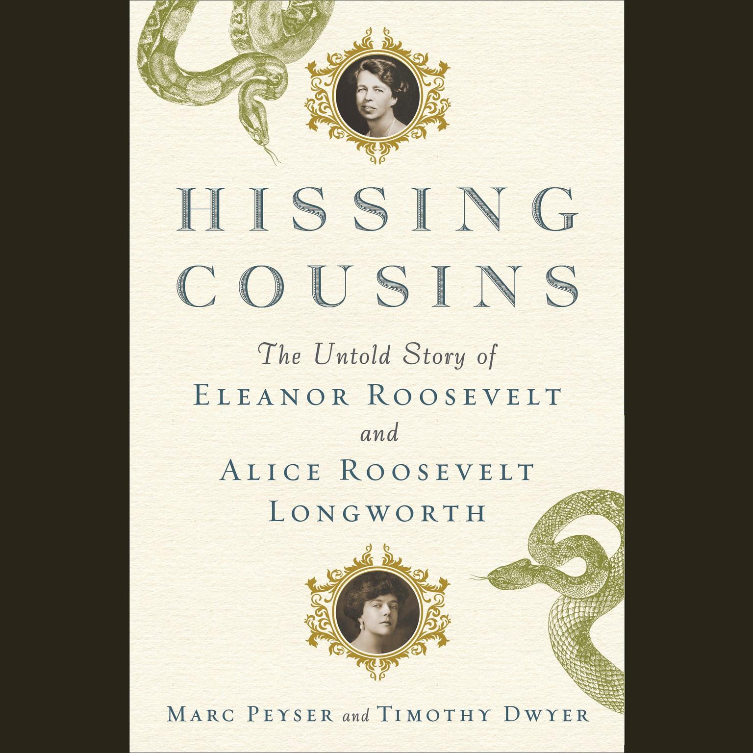 Printable Hissing Cousins: The Untold Story of Eleanor Roosevelt and Alice Roosevelt Longworth Audiobook Cover Art