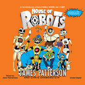 House of Robots Audiobook, by James Patterson, Chris Grabenstein