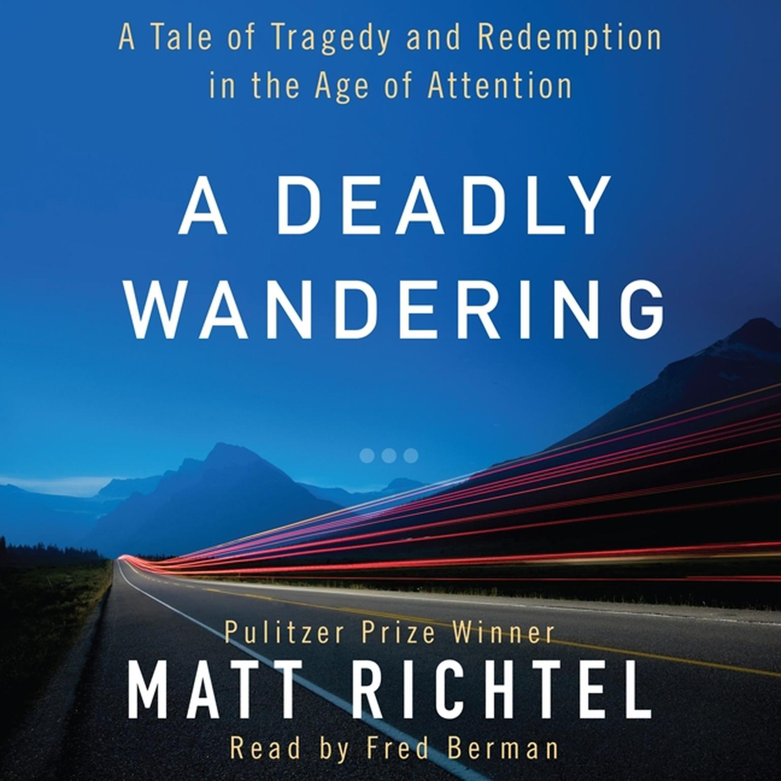 Printable A Deadly Wandering: A Tale of Tragedy and Redemption in the Age of Attention Audiobook Cover Art