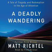 A Deadly Wandering Audiobook, by Matt Richtel