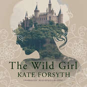 The Wild Girl Audiobook, by Kate Forsyth