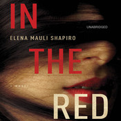 In the Red: A Novel Audiobook, by Elena Mauli Shapiro