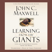 Learning from the Giants: Life and Leadership Lessons from the Bible, by John C. Maxwell