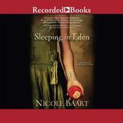 Sleeping in Eden: A Novel, by Nicole Baart