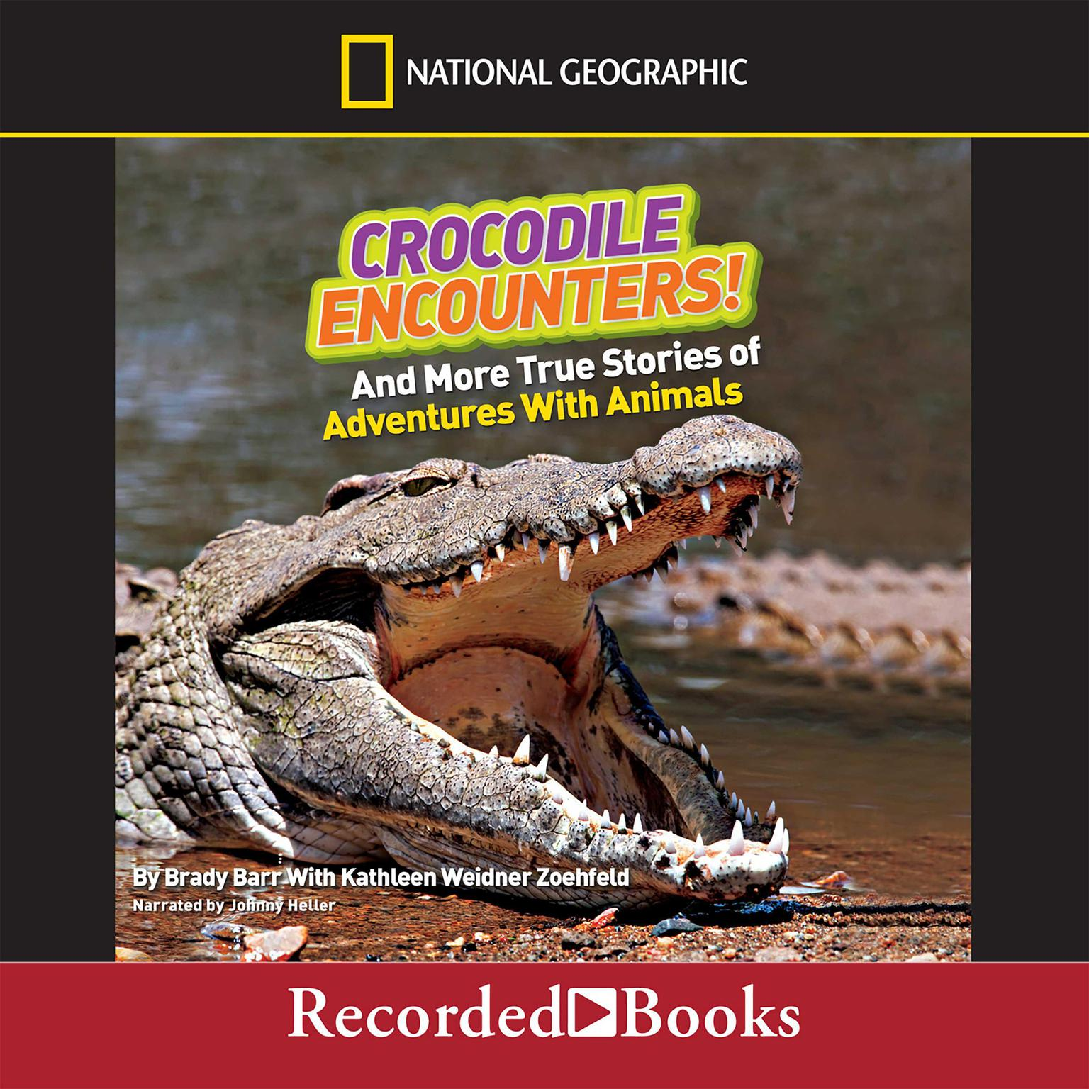 Printable Crocodile Encounters!: And More True Stories of Adventures with Animals Audiobook Cover Art