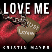 Love Me Audiobook, by Nelson Hobbs, Shirl Rae, Kristin Mayer