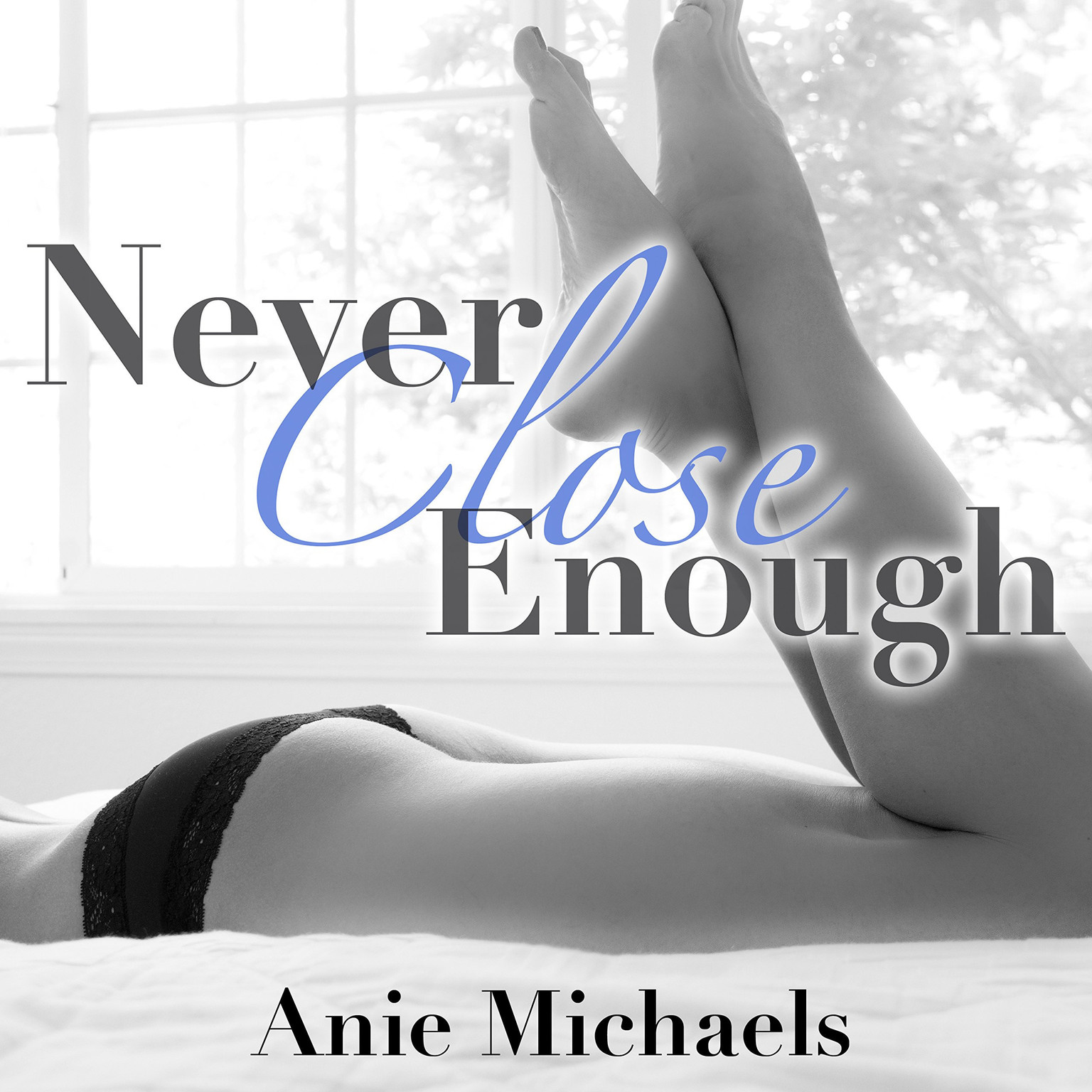 Printable Never Close Enough Audiobook Cover Art