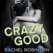 Crazy Good, by Rachel Robinson