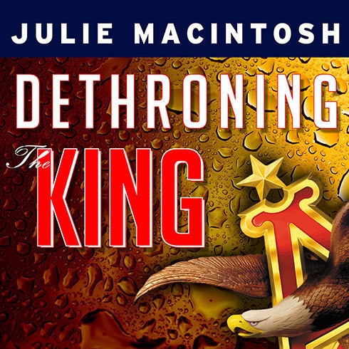 Printable Dethroning the King: The Hostile Takeover of Anheuser-Busch, an American Icon Audiobook Cover Art