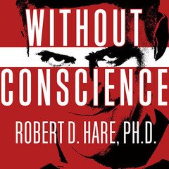 Without Conscience: The Disturbing World of the Psychopaths Among Us Audiobook, by Robert D. Hare, Ph.D., Robert D. Hare