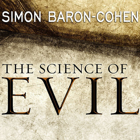 Printable The Science of Evil: On Empathy and the Origins of Cruelty Audiobook Cover Art