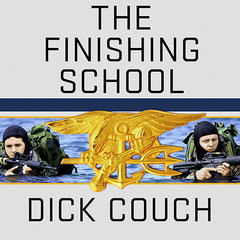 The Finishing School: Earning the Navy SEAL Trident Audiobook, by Dick Couch