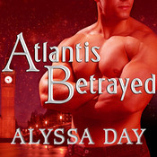 Atlantis Betrayed, by Alyssa Day