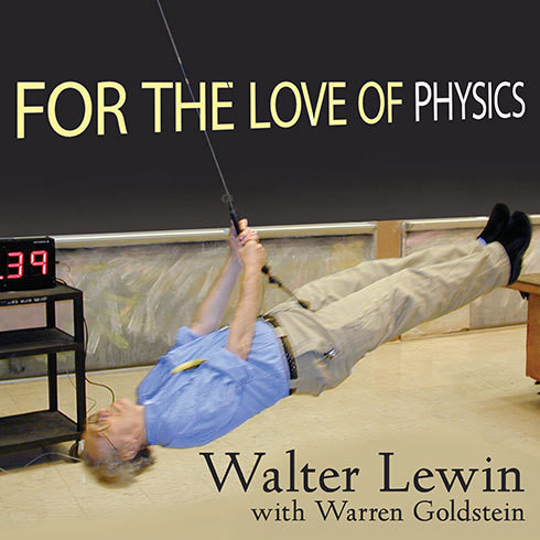 Printable For the Love of Physics: From the End of the Rainbow to the Edge of Time---A Journey Through the Wonders of Physics Audiobook Cover Art