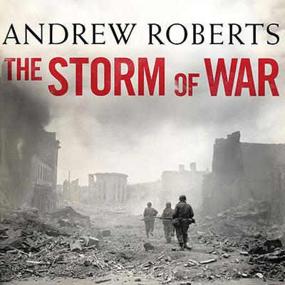 The Storm of War: A New History of the Second World War Audiobook, by