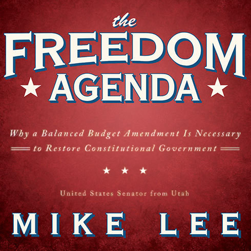 Printable The Freedom Agenda: Why a Balanced Budget Amendment Is Necessary to Restore Constitutional Government Audiobook Cover Art