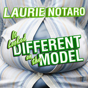 It Looked Different on the Model: Epic Tales of Impending Shame and Infamy, by Laurie Notaro