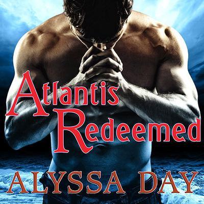 Atlantis Redeemed Audiobook, by Alyssa Day