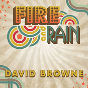 Fire and Rain: The Beatles, Simon and Garfunkel, James Taylor, CSNY and the Lost Story of 1970, by David Browne