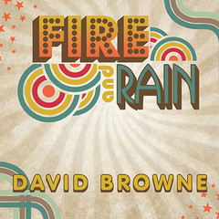 Fire and Rain: The Beatles, Simon and Garfunkel, James Taylor, CSNY and the Lost  - Story of 1970 Audiobook, by David Browne