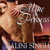 Mine to Possess, by Nalini Singh