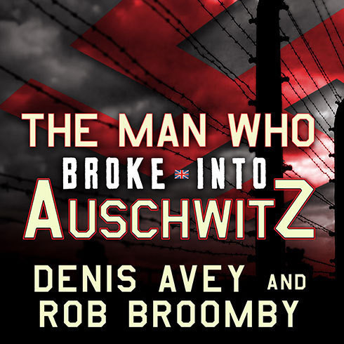 Printable The Man Who Broke Into Auschwitz: A True Story of World War II Audiobook Cover Art