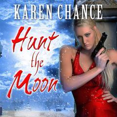 Hunt the Moon Audiobook, by Karen Chance