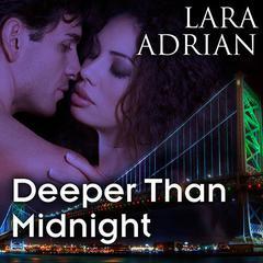 Deeper Than Midnight Audiobook, by Lara Adrian