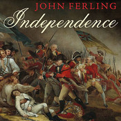 Independence: The Struggle to Set America Free Audiobook, by John Ferling
