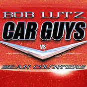 Car Guys vs. Bean Counters: The Battle for the Soul of American Business, by Bob Lutz
