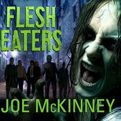 Flesh Eaters Audiobook, by Joe McKinney