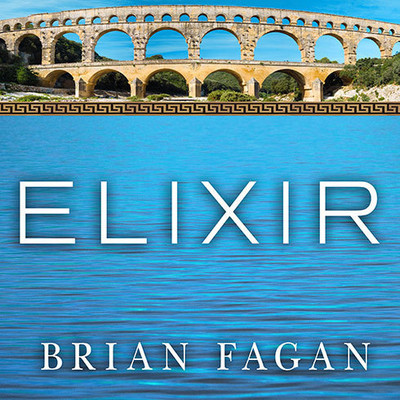 Elixir: A History of Water and Humankind Audiobook, by Brian Fagan