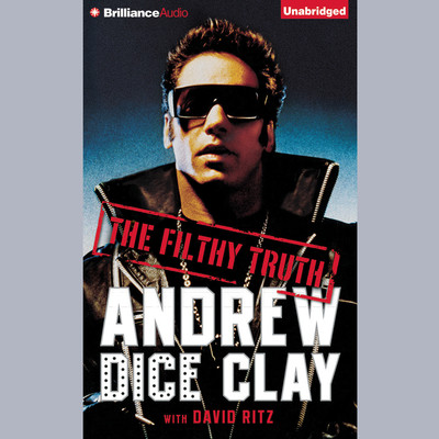 The Filthy Truth Audiobook, by Andrew Dice Clay