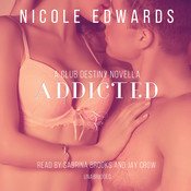 Addicted: A Club Destiny Novella, Book 2.5 Audiobook, by Nicole Edwards
