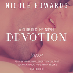 Devotion: A Club Destiny Novel, Book 5 Audiobook, by Nicole Edwards
