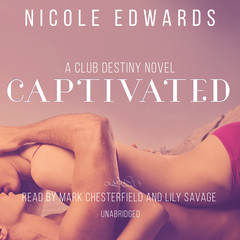 Captivated: A Club Destiny Novella, Book 4.5 Audiobook, by Nicole Edwards