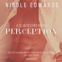 Perception: A Club Destiny Novel, Book 6 Audiobook, by Nicole Edwards
