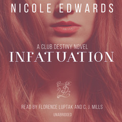 Infatuation: A Club Destiny Novel, Book 4 Audiobook, by Nicole Edwards