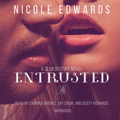 Entrusted: A Club Destiny Novel, Book 7 Audiobook, by Nicole Edwards