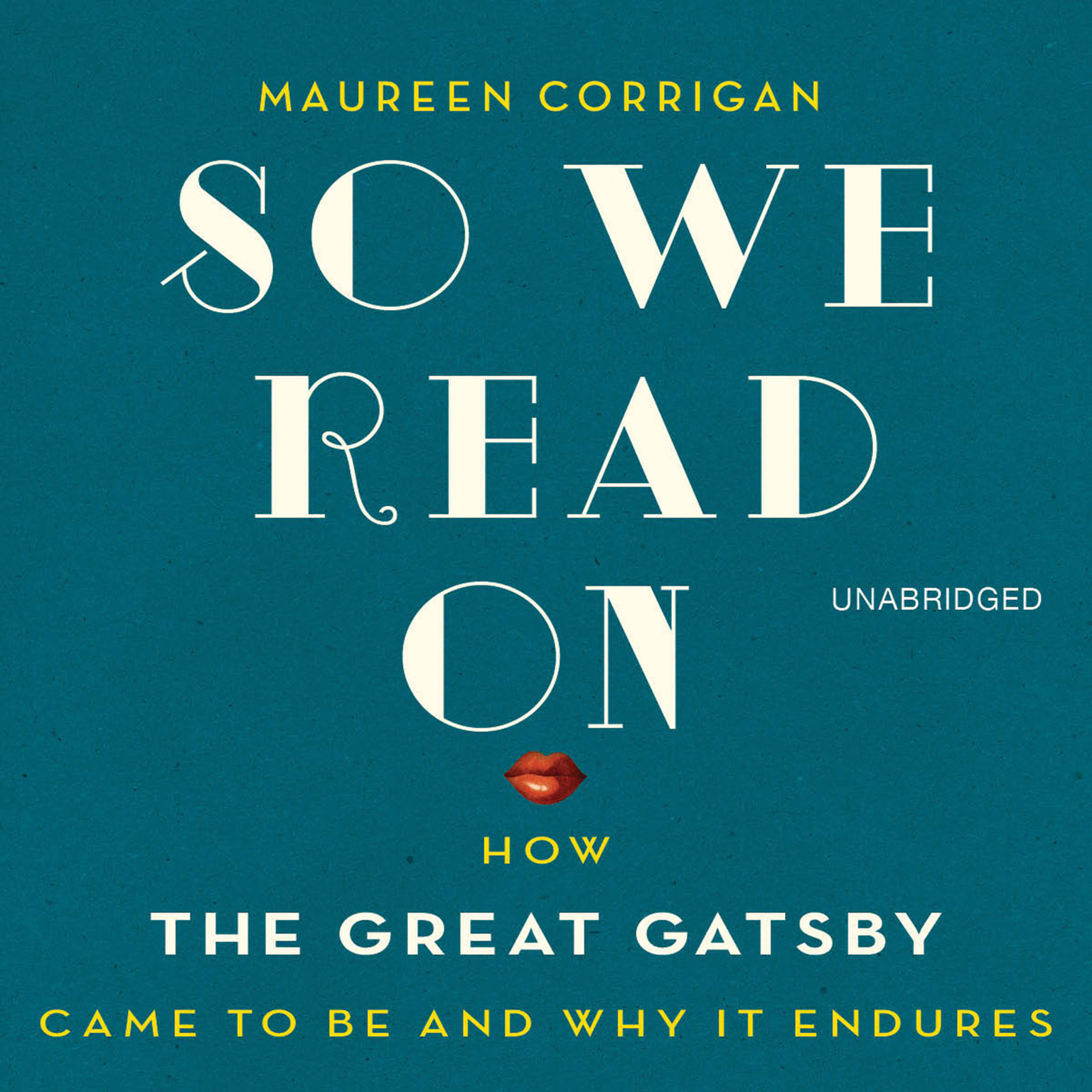 Printable So We Read On: How The Great Gatsby Came to Be and Why It Endures Audiobook Cover Art