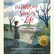 The War That Saved My Life, by Kimberly Brubaker Bradley