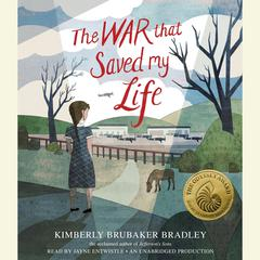 The War That Saved My Life Audiobook, by Kimberly Brubaker Bradley