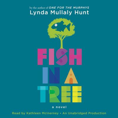 Fish in a Tree Audiobook, by Lynda Mullaly Hunt