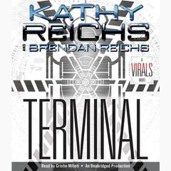 Terminal: A Virals Novel Audiobook, by Kathy Reichs, Brendan Reichs