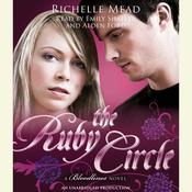 The Ruby Circle: A Bloodlines Novel, by Richelle Mead