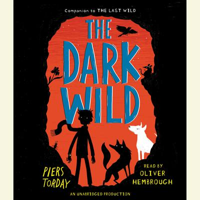 The Dark Wild Audiobook, by Piers Torday
