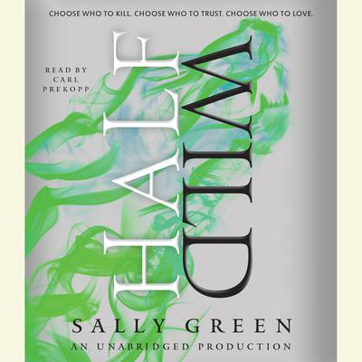 Half Wild Audiobook, by Sally Green
