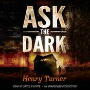 Ask the Dark, by Henry Turner